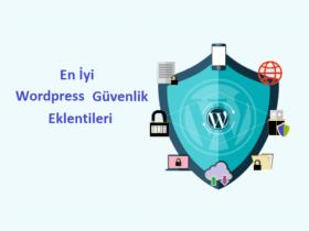 En İyi Wordpress Güvenlik Eklentileri
