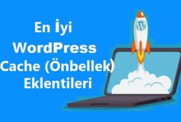 En İyi Wordpress Cache Eklentisi-Wordpress Önbellek Eklentileri
