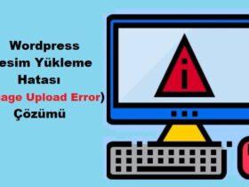 WordPress Resim Yükleme Hatası (Image Upload Error) Çözümü