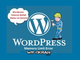WordPress Yetersiz Bellek Hatası ve Çözümü-WordPress Fatal error: allowed memory size of ve Memory Exhausted Error