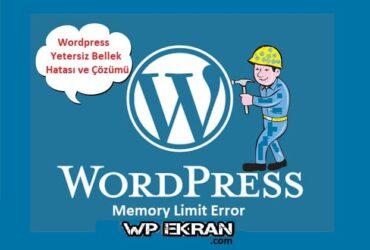 WordPress Yetersiz Bellek Hatası ve Çözümü-WordPress Fatal error: allowed memory size of ve Memory Exhausted Error