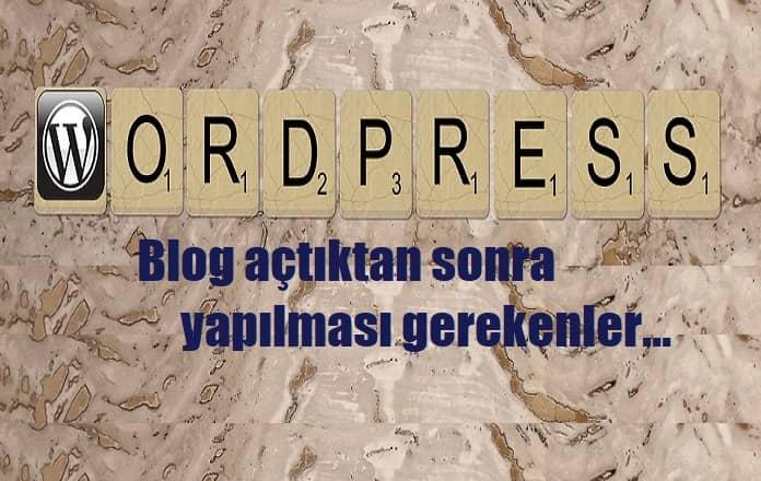 Wordpress'te Blog Açtıktan Sonra Yapılması Gerekenler