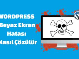 WordPress Beyaz Ekran Hatası Çözümü