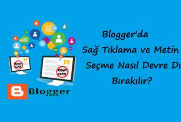 Blogger'da Sağ Tıklamayı ve Metin Seçmeyi Devre Dışı Bırakma